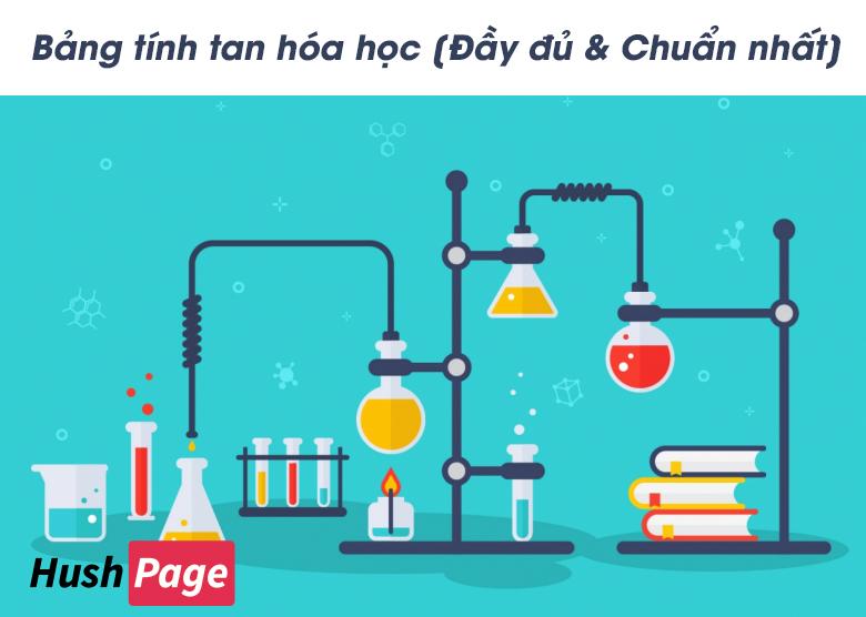 bảng tính tan hoá học đầy đủ nhất