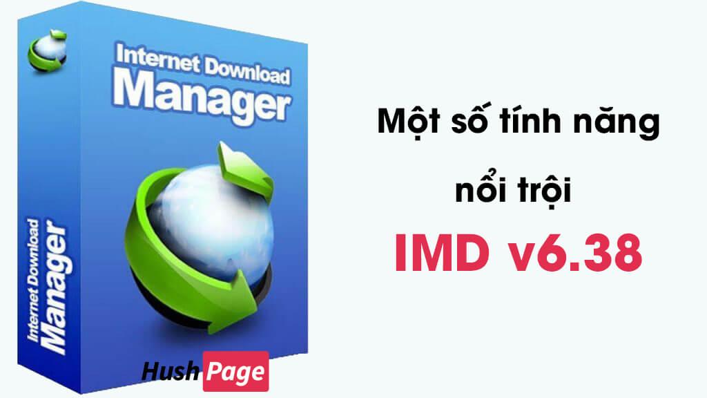 tính năng nổi bật của phần mềm idm