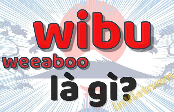 Wibu là gì? Nước Nhật và Việt Nam, ở đâu tốt hơn?