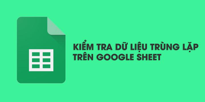 lọc dữ liệu trùng lặp trên google sheet