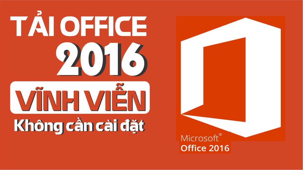 Cách tải Office 2016 miễn phí, cực nhanh【Cho Người mới】